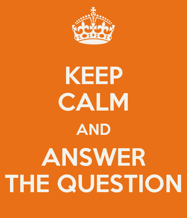 keep-calm-and-answer-the-question-3