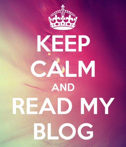 keep-calm-and-read-my-blog-241