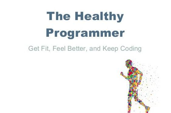 Review sách: The Healthy Programmer – Giữ sức khỏe để code và ăn chơi phè phỡn