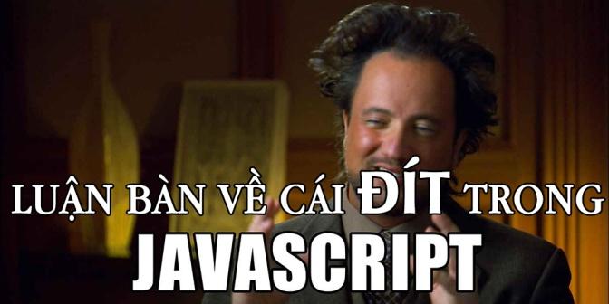 Series JavaScript sida – Luận bàn về cái đít (this) trong javascript