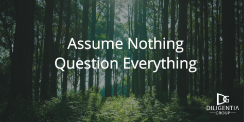 Assume-Nothing-Question-Everything-e1450318509586