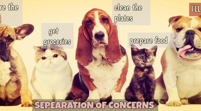 Series Phản Phác Quy Chân – Luận về nguyên lý Separation of Concerns (Chia Để Trị)