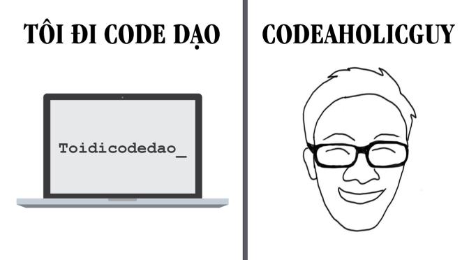 Tổng hợp những clip livestream hay của Tôi đi Code Dạo và Codeaholicguy