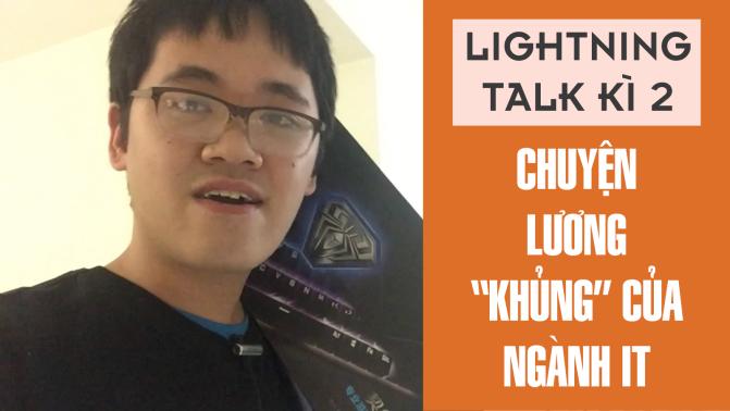 """Lightning Talk Kì 2 – Chuyện lương """"khủng"""" của ngành IT"""