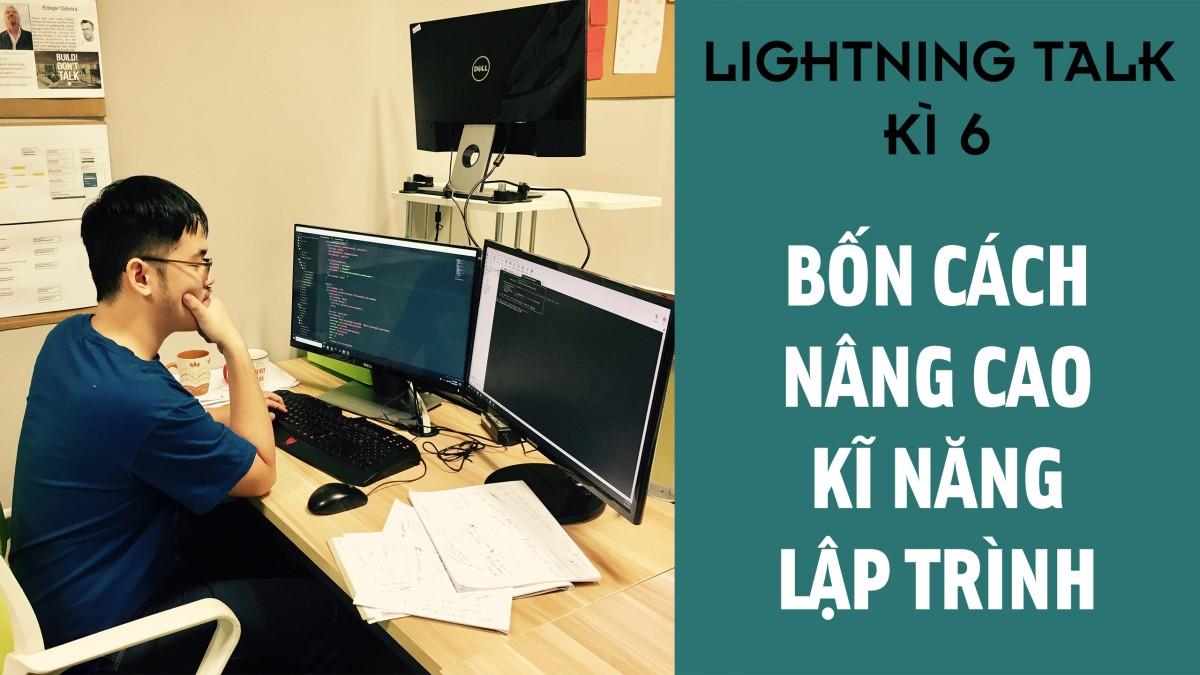 Lightning Talk Kì 6 - Bốn cách nâng cao kĩ năng lập trình