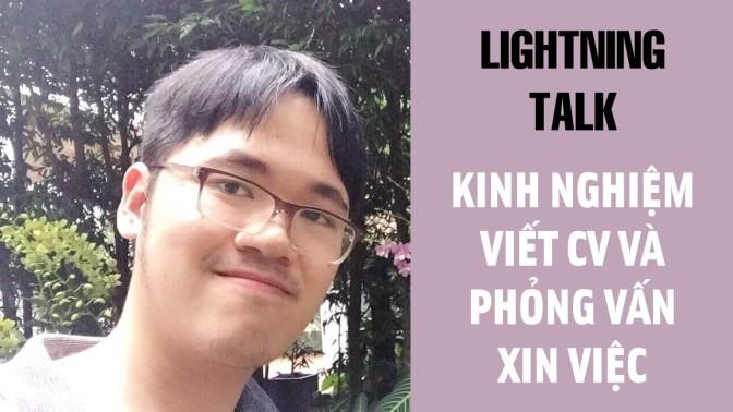 Lightning Talk Kì 8 – Kinh nghiệm viết CV và phỏng vấn xin việc