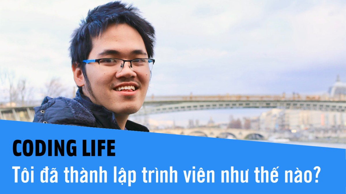 Coding Life - Cuộc sống thường ngày của một lập trình viên