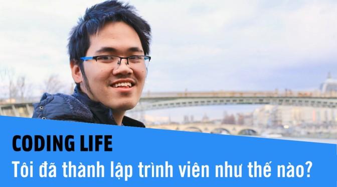 Coding Life – Tôi đã thành lập trình viên như thế nào