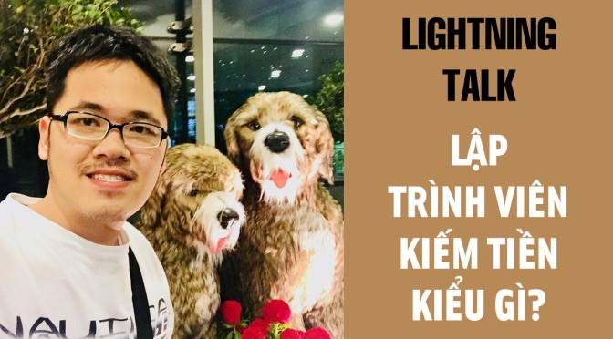 Lightning Talk Kì 12 – Lập trình viên thì kiếm tiền kiểu gì?