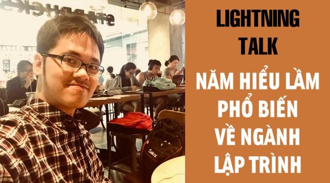 Lightning Talk Kì 13 – Năm hiểu lầm phổ biến về ngành lập trình