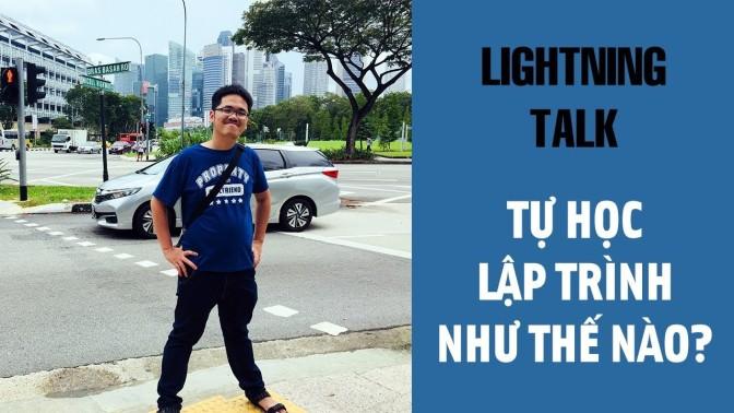 Lightning Talk Kì 14 – Tự học lập trình như thế nào