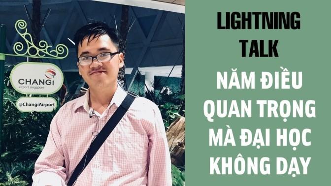 Lightning Talk Kì 20 – Năm điều quan trọng mà Đại Học không dạy bạn