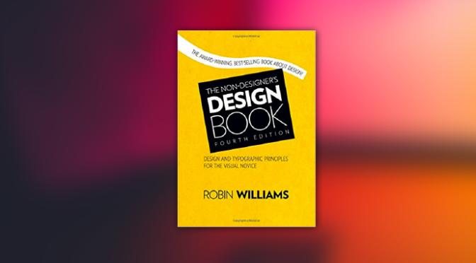 Review sách: The Non-Designer's Design Book – Tìm hiểu về Design cho dân không chuyên