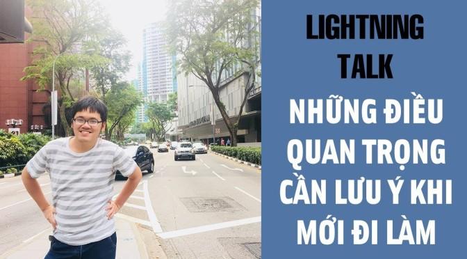 Lightning Talk Kì 21 – Những điều cần lưu ý khi mới đi làm, đi thực tập