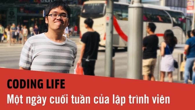 Coding Life – Một ngày cuối tuần của Lập Trình Viên