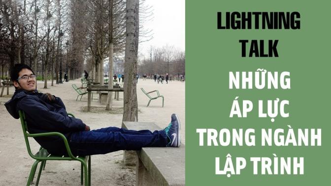 Lightning Talk Kì 24 – Những áp lực trong ngành lập trình