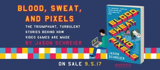 Review Sách: Blood, Sweat and Pixels – Mồ hôi, máu và nước mắt phía sau thành công của những tựa game nổi tiếng