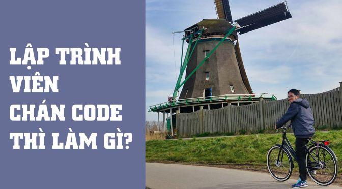 Lập trình viên lúc… chán code thì phải làm sao??