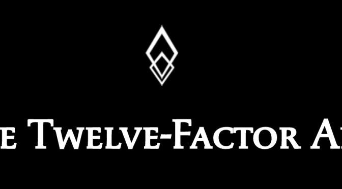 12 yếu tố tạo nên 1 web app xịn xò – Lược dịch và giải thích Twelve-Factor
